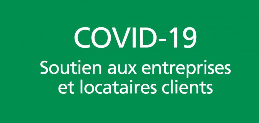 COVID-19: dispositif de soutien destiné aux entreprises et locataires clients